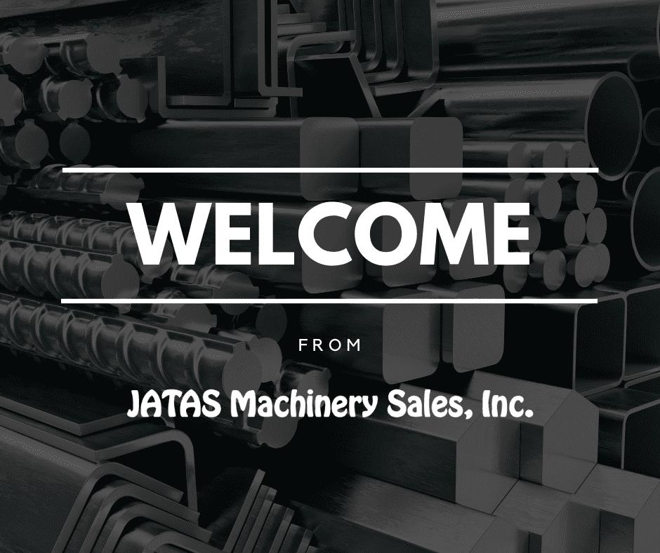 Welcome to JATAS Machinery Sales, Inc.